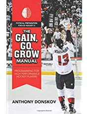 The Gain, Go, Grow Manual: Programming for High Performance Hockey Players