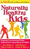 Naturally Healthy Kids, Jerry Rubin and Dean Prina, 0977394921