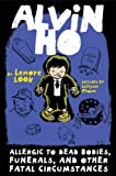 Alvin Ho: Allergic to Dead Bodies, Funerals, and Other Fatal Circumstances, Lenore Look, 0307976955
