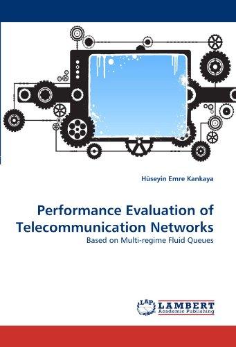 Queue Fluid - Performance Evaluation of Telecommunication Networks: Based on Multi-regime Fluid Queues