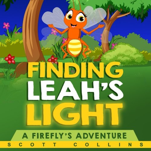 Finding Leah's Light: A Firefly's Adventure ()