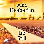 Lie Still   Julia Heaberlin