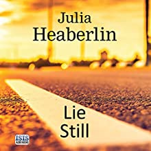 Lie Still Audiobook by Julia Heaberlin Narrated by Stephanie Cannon