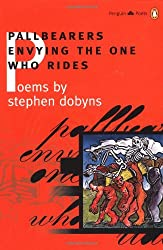 Pallbearers Envying the One Who Rides (Poets, Penguin)