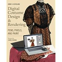 Digital Costume Design and Rendering