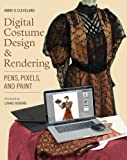 Digital Costume Design and Rendering, Annie O. Cleveland, 0896762718