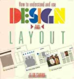 How to Understand and Use Design and Layout, Alan Swann, 0891342125
