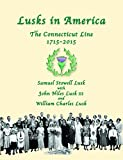 img - for Lusks In America 1715-2015: Genealogy and Family History of the Descendants of the Connecticut Lusk book / textbook / text book