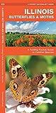 Illinois Butterflies & Moths: A Folding Pocket Guide to Familiar Species (A Pocket Naturalist Guide)