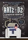 Art2-D2. Guia para plegar y garabatear (Yoda Origami) (Spanish Edition)