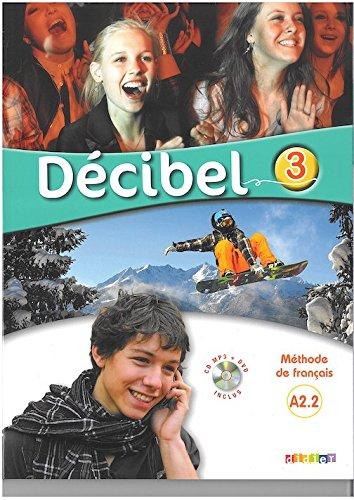Download Décibel 3 methode de francais - A2 - Livre + CD mp3 + DVD inclus (French Edition) pdf epub