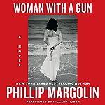 Woman with a Gun: A Novel | Phillip Margolin