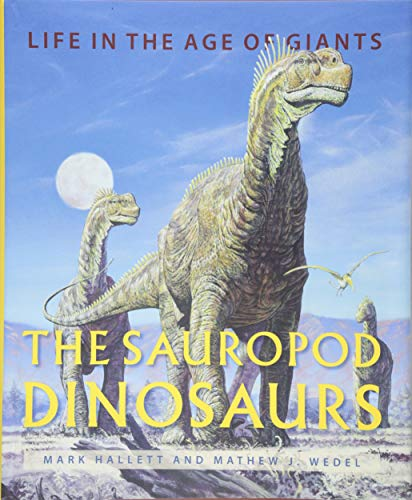 Sauropod Dinosaurs - The Sauropod Dinosaurs: Life in the Age of Giants