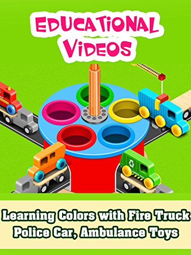 Toy Video - Learning Colors with Fire Truck, Police Car, Ambulance Toys