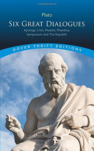 Six Great Dialogues: Apology, Crito, Phaedo, Phaedrus, Symposium, The Republic (Dover Thrift Editions) (The Trial And Death Of Socrates Four Dialogues)