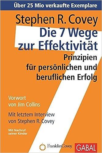 Stephen Covey - Die 7 Wege zur Effektivität