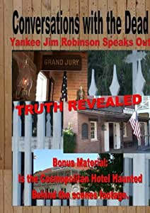 Conversations with the Dead: Yankee Jim Robinson Speaks Out