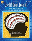 Use It! Don't Lose It!: Daily Math Practice, Grade 7