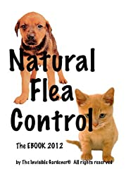 Natural Flea and Tick Control (Invisible Gardener's Healthy Home EBook Series 4)