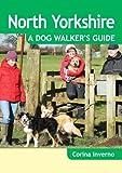 North Yorkshire: A Dog Walker's Guide (Dog Walks)