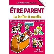 Être parent - La boîte à outils (French Edition)