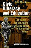 Civic Illiteracy and Education: The Battle for the Hearts and Minds of American Youth (Counterpoints)