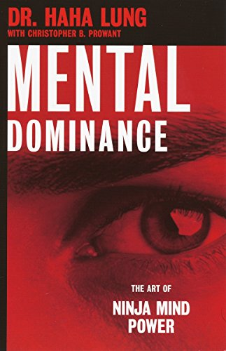Mental Dominance: The Art of Ninja Mind Power