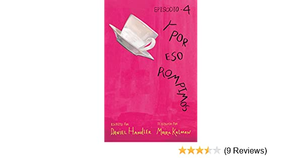Amazon.com: Y por eso rompimos (Episodio 4) (Spanish Edition) eBook: Daniel Handler, Maira Kalman: Kindle Store