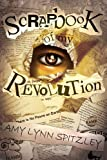 Scrapbook of My Revolution, Amy Spitzley, 1620071878