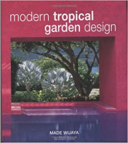 Modern Tropical Garden Design Made Wijaya Tim Street Porter
