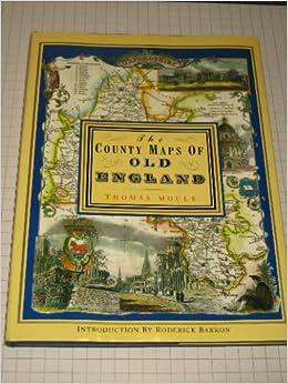 County Maps of Old England: Classic Print Portfolio: Thomas Moule
