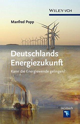 deutschlands-energiezukunft-kann-die-energiewende-gelingen