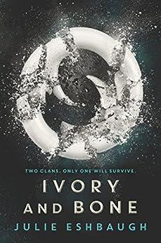 Ivory and Bone by [Eshbaugh, Julie]