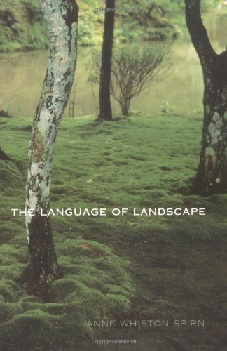 Download Language of Landscape by Spirn, Professor Anne Whiston, Spirn, Anne Whiston published by Yale University Press (2000) PDF