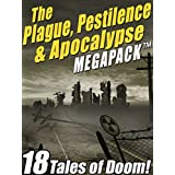 The Plague, Pestilence & Apocalypse MEGAPACK ®: 18 Tales of Doom