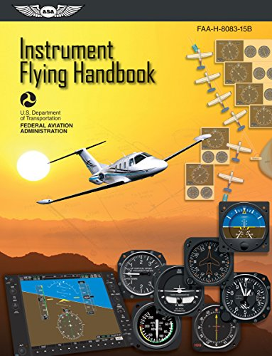 Instrument Flying Handbook: ASA FAA-H-8083-15B (Best Helicopter Training Schools)