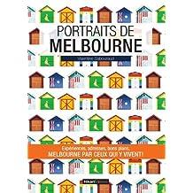 Portraits de Melbourne: Expériences, adresses, bons plans, Melbourne ppar ceux qui y vivent!