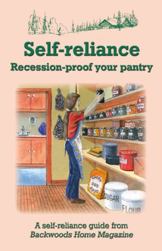 Self-reliance: Recession-proof your pantry by [Backwoods Home Magazine, Yago, Jeffrey R., Gist, Sylvia, Gabris, Linda, Clay, Jackie]