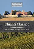 Chianti Classico: The Search for Tuscany's Noblest Wine