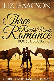 Three Rivers Ranch Romance Box Set, Books 1 - 3: Second Chance Ranch, Third Time's the Charm, Fourth and Long (Liz Isaacson Boxed Sets) by [Isaacson, Liz, Johnson,Elana]
