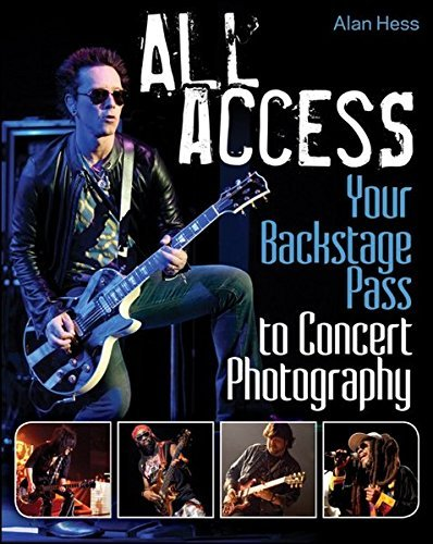 All Access: Your Backstage Pass to Concert Photography by Alan Hess (2012-02-07)