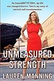 Unmeasured Strength, Lauren Manning, 0805094636