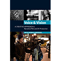 Voice and Vision:  A Creative Approach to Narrative Film and DV Production (English Edition)