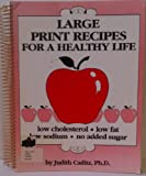 Large Print Recipes for a Healthy Life, Judith Caditz, 0962236829