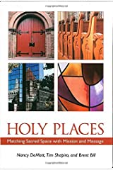 Holy Places: Matching Sacred Space with Mission and Message Paperback
