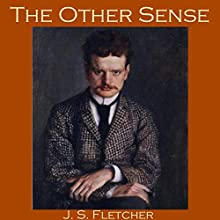 The Other Sense Audiobook by J. S. Fletcher Narrated by Cathy Dobson