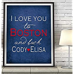 """I Love You to Boston and Back"" Massachusetts ART PRINT, Customized & Personalized UNFRAMED, Wedding gift, Valentines day gift, Christmas gift, Father's day gift, All Sizes"
