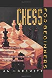 Chess For Beginners: A Picture Guide Including Photographs And Diagrams For Self-teaching-Al Horowitz