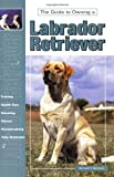 Guide to Owning a Labrador Retriever, Richard T. Burrows, 0793818524
