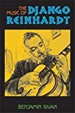 The Music of Django Reinhardt, Benjamin Marx Givan, 0472034081